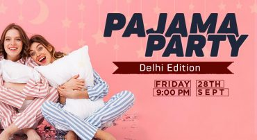 Get Comfy & Cozy With Tamasha's First Ever Pajama Party In Delhi!